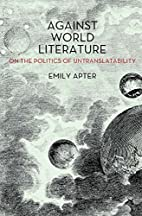 Against World Literature: On the Politics of…