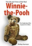 Harrison, Shirley: Life and Times of Winnie the Pooh: The Bear Who Inspired A.a