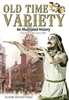 OLD TIME VARIETY: An Illustrated History by…