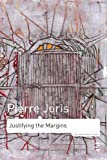 Joris, Pierre: Justifying the Margins