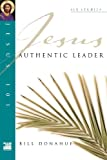 Donahue, Bill: Authentic Leader (Jesus 101)