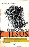 Evans, Craig A.: Fabricating Jesus: How Modern Scholars Distort the Gospels