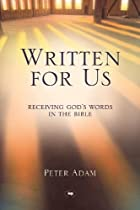 Written for Us: Receiving God's Words in the…