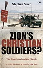 Zion's Christian Soldiers?: The Bible,…