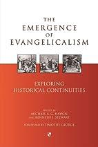 The Emergence of Evangelicalism: Exploring…