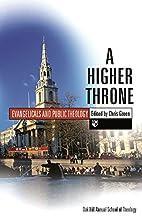 A Higher Throne: Evangelicals and Public…