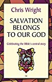 Wright, Christopher J. H.: Salvation Belongs to Our God: Celebrating the Bible's Central Story