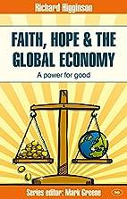Faith, Hope and the Global Economy (Faith at…