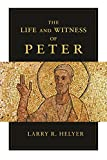 Helyer, Larry R.: Life and Witness of Peter