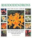 Hawthorne, Lin: Rhododendrons: The New Plant Library