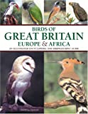 Alderton, David: Birds of Great Britain, Europe & Africa