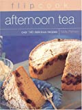 Perham, Molly: Flipcook Afternoon Tea: Over 140 Delicious Recipes