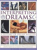 Interpreting Dreams: A History of Dream…