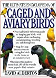 Alderton, David: Ultimate Encyclopedia Caged & Aviary Birds