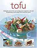 Johnson, Becky: Tofu: making the most of this low-fat high-protein ingredient, with over 60 deliciously varied recipes from around the world