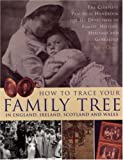Chater, Kathy: How to Trace Your Family Tree: In England, Ireland, Scotland and Wales