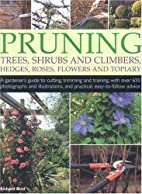 Pruning Trees, Shrubs & Climbers by Richard…