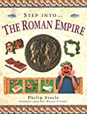 Steele, Philip: Step Into: The Roman Empire
