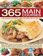 365 Main Course Dishes for every day cooking…