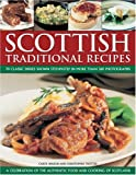 Wilson, Carol: Scottish Traditional Recipes: A Celebration of the Food and Cooking of Scotland: 70 (Check!) Traditional Recipes Shown Step-by-Step in 360 Colour Photographs