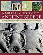 A Military History of Ancient Greece: An…