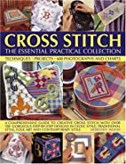 Cross Stitch: The Essential Practical…