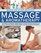 Book of Step-by-Step Massage & Aromatherapy:…