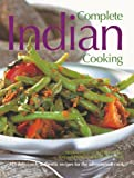 Baljekar, Mridula: Complete Indian Cooking: 325 Deliciously Authentic Recipes for the Adventurous Cook