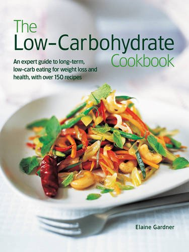 the-low-carbohydrate-cookbook-an-expert-guide-to-long-term-low-carb-eating-for-weight-loss-and-health-with-over-150-recipes