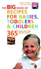 The Big Book of Recipes for Babies, Toddlers…