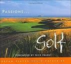 Passions ... Golf: Dream Places You'd Rather…