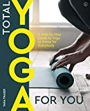 Fraser, Tara: Total Yoga: A Step-by-step Guide to Yoga at Home for Everybody