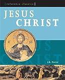 PORTER, J.R.: Jesus Christ