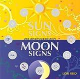 Reid, Lori: Sun Signs Moon Signs: Discover Your Destiny