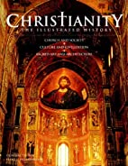 Christianity: The Illustrated History:…