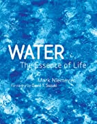 Water: The Essence of Life by Mark Niemeyer