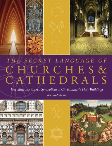 the-secret-language-of-churches-cathedrals-decoding-the-sacred-symbolism-of-christianitys-holy-buildings