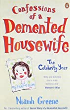 Confessions of a Demented Housewife: The…