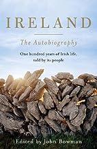 Ireland: The Autobiography: Eyewitness…