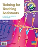 Smith, R.: Training for Teaching Assistants: A Resource for Teachers & Managers (Gcse Photocopiable Teacher Resource Packs)