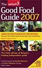 Good Food Guide 2007 by Andrew Turvil