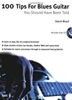 100 Tips For Blues Guitar You Should Have…