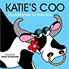 Katie's Coo: Scots Rhymes for Wee Folk by…