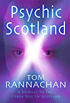Psychic Scotland: A Journey to the Other…