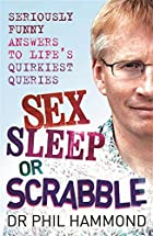 Sex, Sleep Or Scrabble? by Phil Hammond