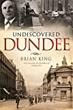 Brian King: Undiscovered Dundee