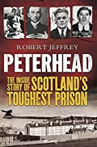 Peterhead: The Inside Story of Scotland's…