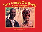 Here Comes Our Bride!: An African Wedding…