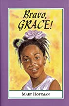 Bravo, Grace! by Mary Hoffman