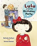 Hollyer, Belinda: Lulu and the Birthday Party